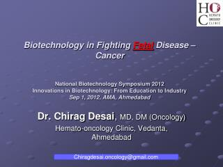 Dr.  Chirag  Desai ,  MD, DM (Oncology) Hemato -oncology Clinic, Vedanta,   Ahmedabad