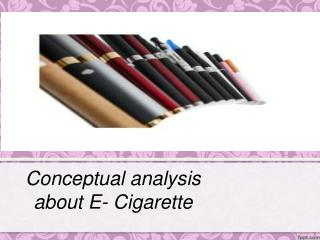 Conceptual analysis about E- Cigarette