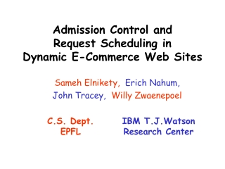 Admission Control and  Request Scheduling in  Dynamic E-Commerce Web Sites