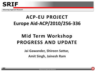ACP-EU PROJECT Europe Aid-ACP/2010/256-336 Mid  T erm Workshop  PROGRESS AND UPDATE