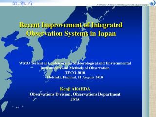 Recent Improvement of Integrated Observation Systems in Japan