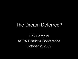 The Dream Deferred?