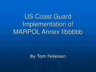 US Coast Guard Implementation of  MARPOL Annex IIbbbbb