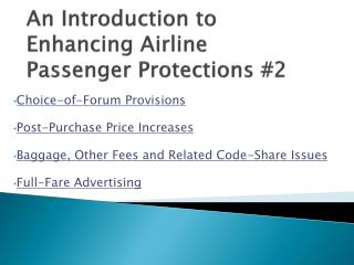An Introduction to Enhancing Airline  Passenger Protections #2