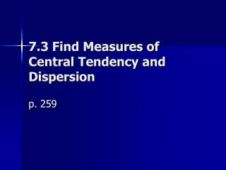 7.3 Find Measures of Central Tendency and Dispersion