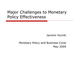 Major Challenges to Monetary Policy Effectiveness