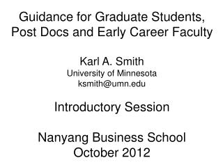 Guidance for Graduate Students , Post Docs  and Early Career Faculty Karl A. Smith University of Minnesota ksmith@umn.e