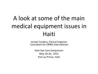 A look at some of the main medical equipment issues in Haiti