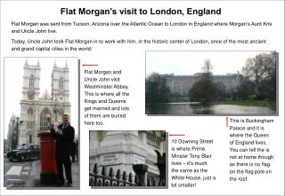 Flat Morgan's visit to London, England