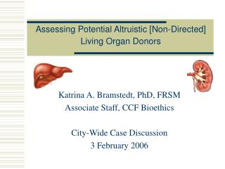 Assessing Potential Altruistic [Non-Directed] Living Organ Donors