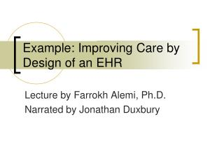 Example: Improving Care by Design of an EHR