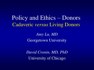 Policy and Ethics – Donors Cadaveric  versus  Living Donors
