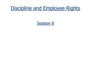Discipline and Employee Rights Session 8