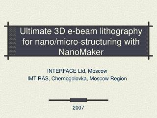 Ultimate 3D e-beam lithography for nano/micro-structuring with NanoMaker