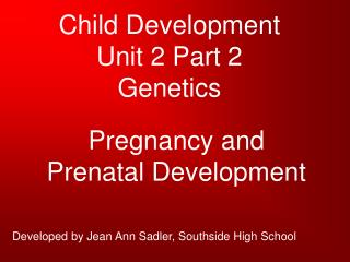 Child Development Unit 2 Part 2 Genetics
