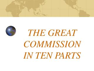 THE GREAT COMMISSION IN TEN PARTS