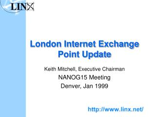 London Internet Exchange Point Update