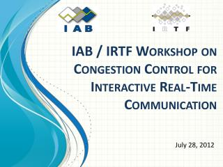 IAB / IRTF Workshop on Congestion Control for Interactive Real-Time Communication