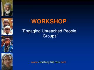 "WORKSHOP "" Engaging Unreached People Groups """
