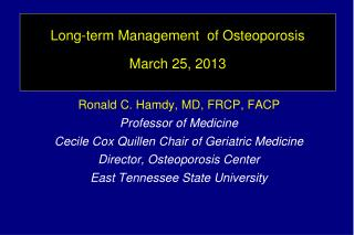 Long-term Management  of Osteoporosis March 25,  2013