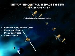 NETWORKED CONTROL IN SPACE SYSTEMS - A BRIEF OVERVIEW Per Bodin, Swedish Space Corporation