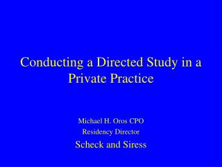 Conducting a Directed Study in a Private Practice