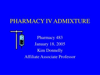 PHARMACY IV ADMIXTURE