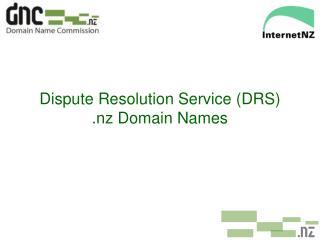 Dispute Resolution Service (DRS) .nz Domain Names