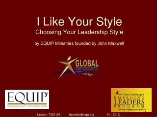 I Like Your Style Choosing Your Leadership Style by EQUIP Ministries founded by John Maxwell