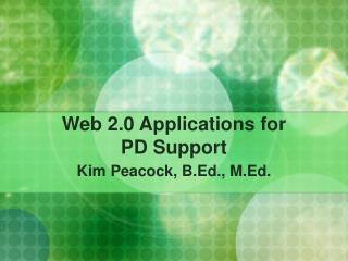 Web 2.0 Applications for  PD Support