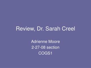 Review, Dr. Sarah Creel