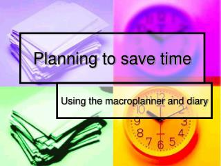 Planning to save time