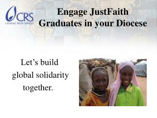 Engage JustFaith Graduates in your Diocese