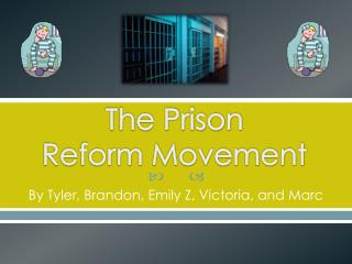 The Prison  Reform Movement