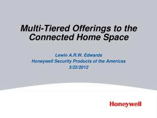 Multi-Tiered Offerings to the Connected Home Space