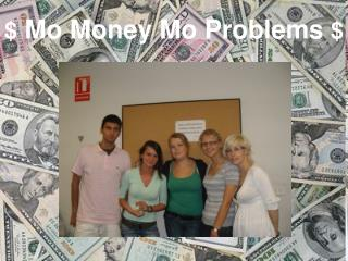 $  Mo Money Mo Problems  $