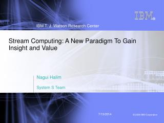 Stream Computing: A New Paradigm To Gain Insight and Value