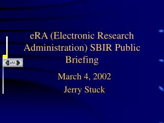 eRA (Electronic Research Administration) SBIR Public Briefing
