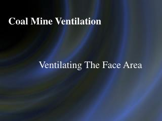 Coal Mine Ventilation