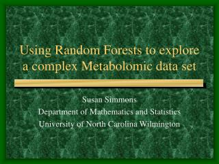 Using Random Forests to explore a complex Metabolomic data set