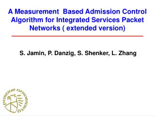A Measurement  Based Admission Control Algorithm for Integrated Services Packet Networks ( extended version)