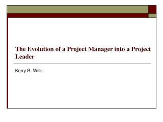 The Evolution of a Project Manager into a Project Leader