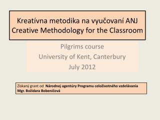 Kreatívna metodika na vyučovaní ANJ Creative Methodology for the Classroom