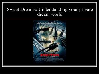 Sweet Dreams: Understanding your private dream world