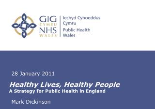 Healthy Lives, Healthy People A Strategy for Public Health in England