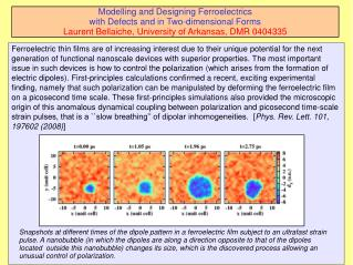 Modelling and Designing Ferroelectrics  with Defects and in Two-dimensional Forms  Laurent Bellaiche, University of Ark