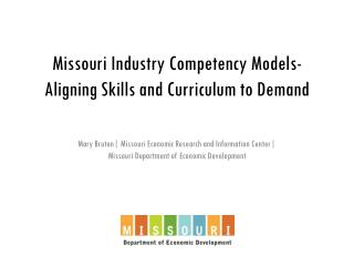 Missouri Industry Competency Models- Aligning Skills and Curriculum to Demand