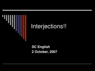 Interjections!!