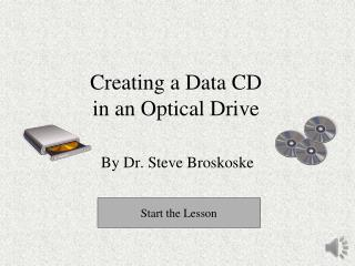 Creating a Data CD in  an Optical Drive