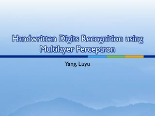 Handwritten Digits Recognition using Multilayer  Perceptron